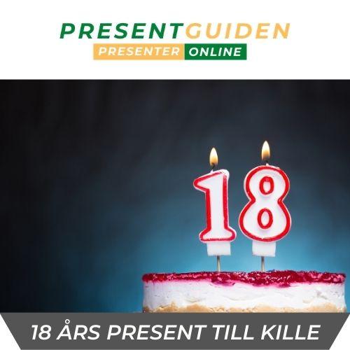18 års presenter - Kille, pojkvän, son, bror