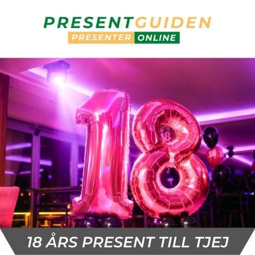 18 års presenter - Tjej, flickvän, dotter, syster