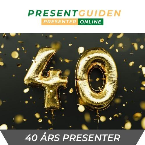 40 års presenter - Födelsedagspresent